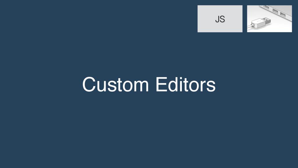 Custom Editors JS