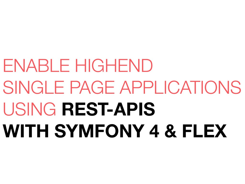 ENABLE HIGHEND SINGLE PAGE APPLICATIONS USING R...
