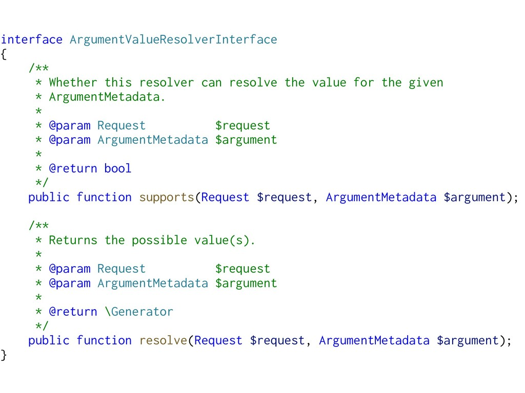 interface ArgumentValueResolverInterface { /** ...