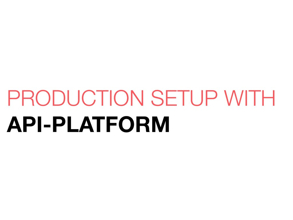 PRODUCTION SETUP WITH