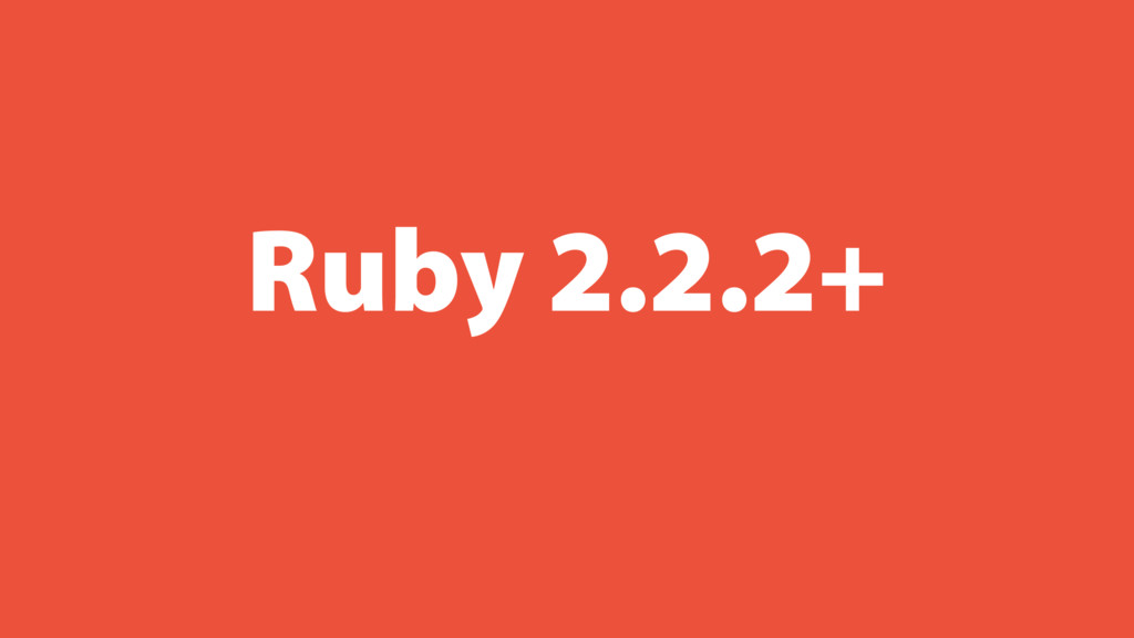 Ruby 2.2.2+