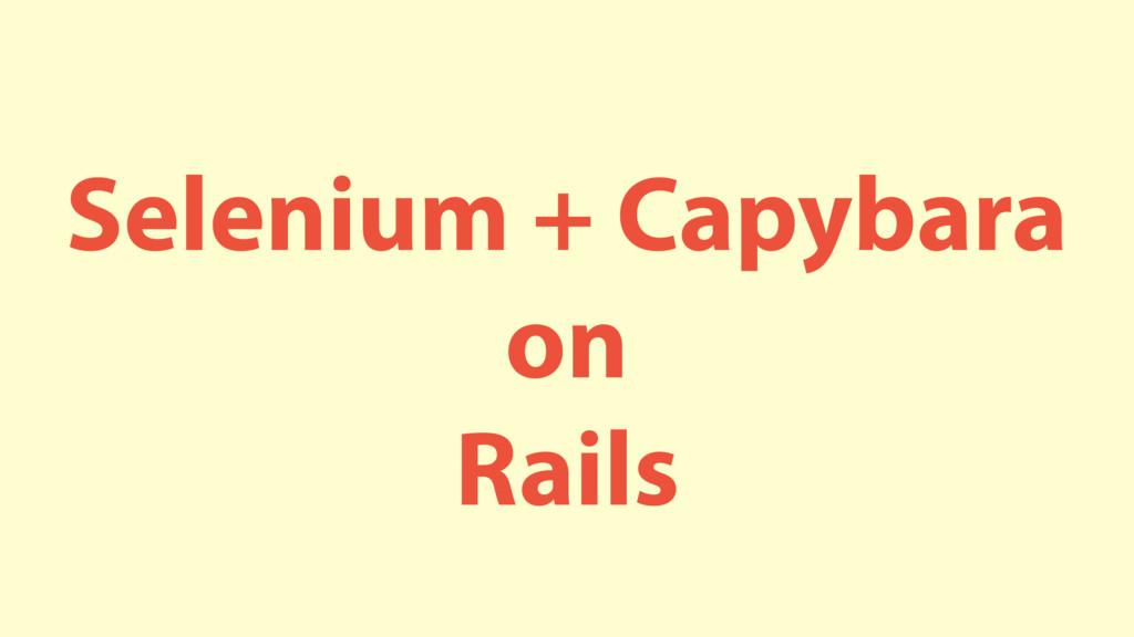 Selenium + Capybara on Rails