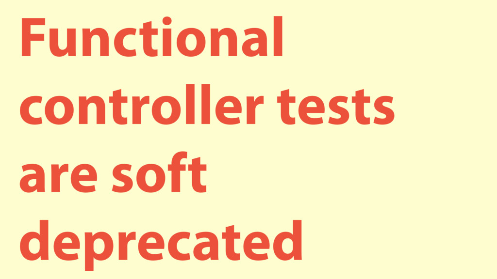 Functional controller tests are soft deprecated