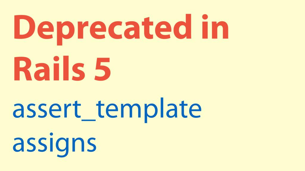 Deprecated in Rails 5 assert_template assigns