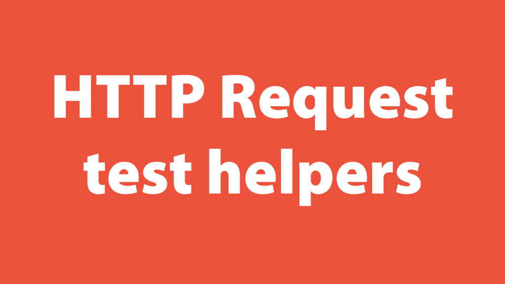 HTTP Request test helpers