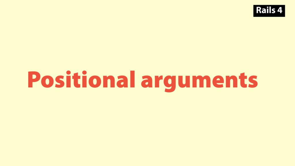 Positional arguments Rails 4