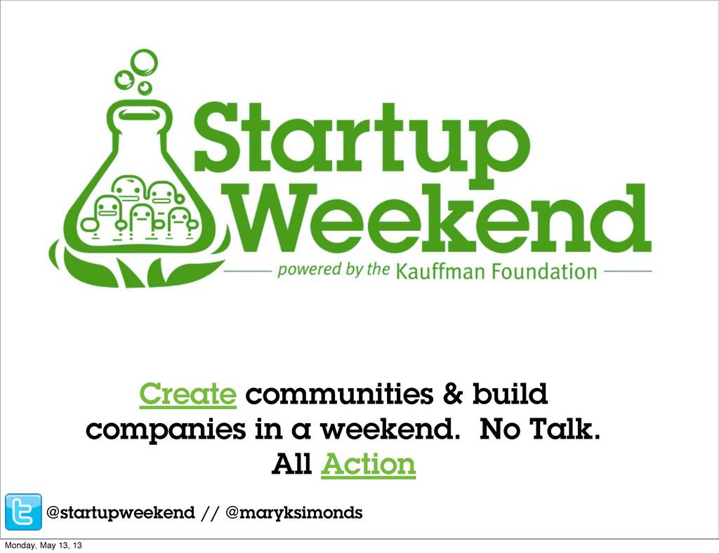 Create communities & build companies in a weeke...
