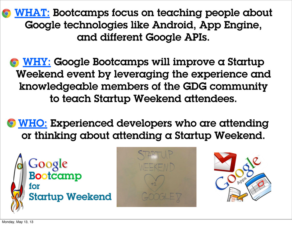 WHAT: Bootcamps focus on teaching people about ...