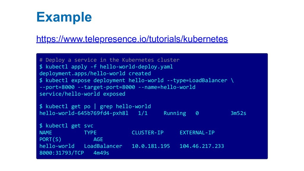 Example https://www.telepresence.io/tutorials/k...