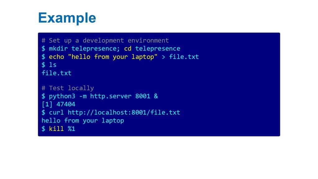 Example # Set up a development environment $ mk...