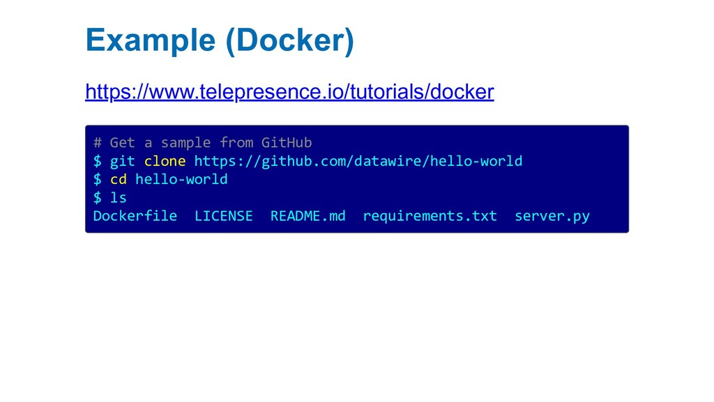 Example (Docker) https://www.telepresence.io/tu...