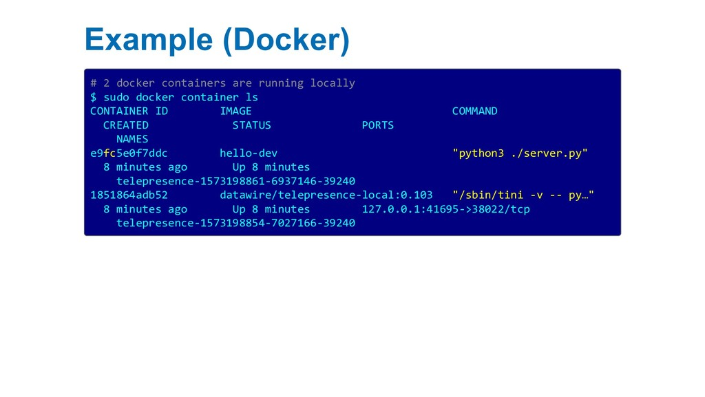 Example (Docker) # 2 docker containers are runn...