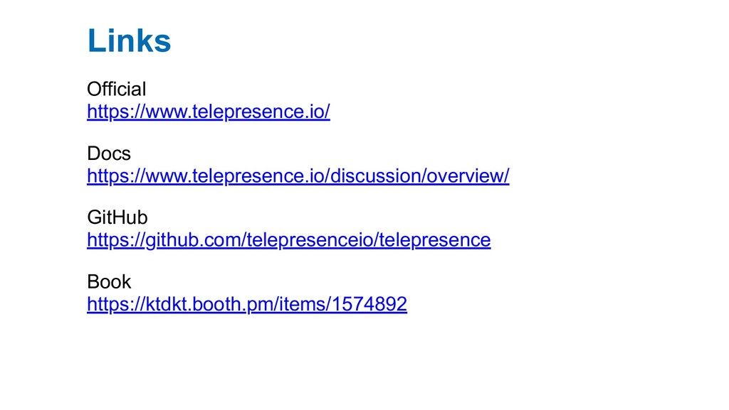 Links Official https://www.telepresence.io/ Doc...