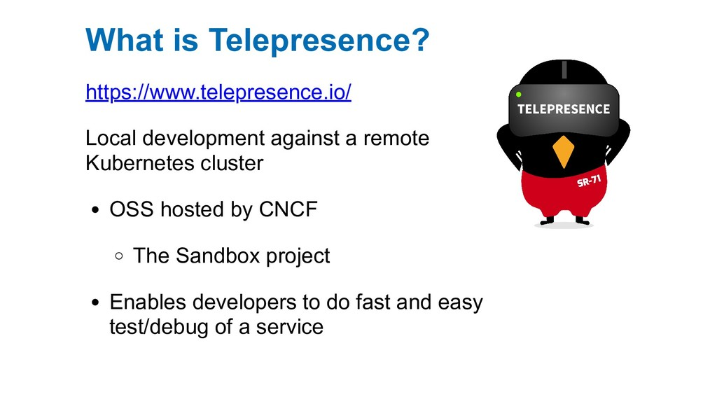 https://www.telepresence.io/ Local development ...