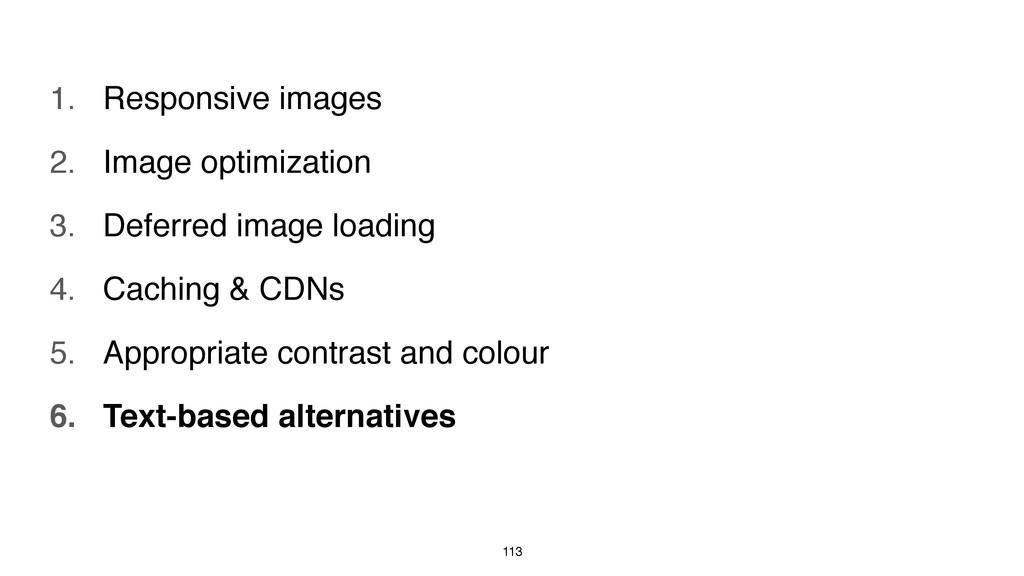 113 1. Responsive images! 2. Image optimization...