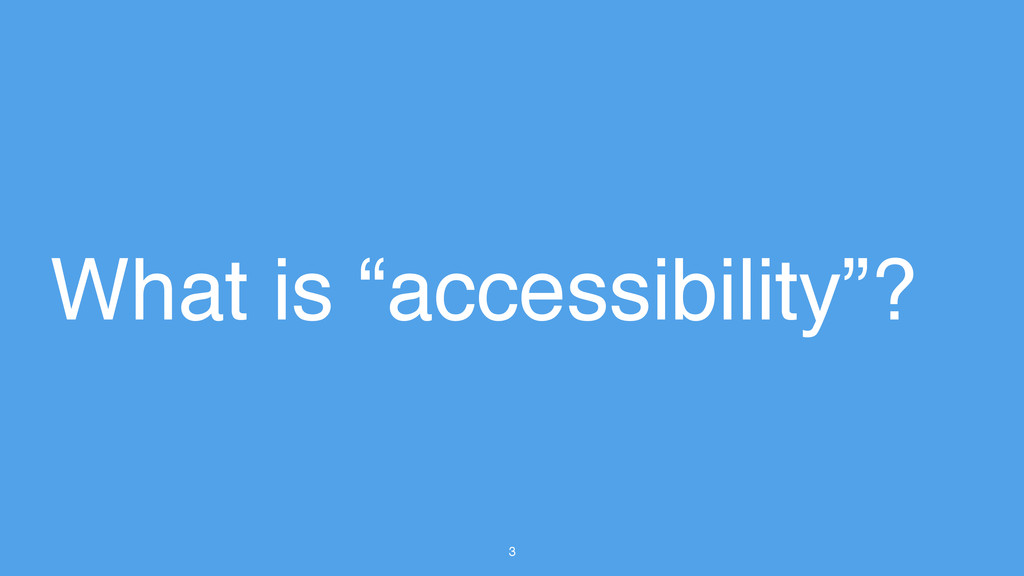 """3 What is """"accessibility""""?"""