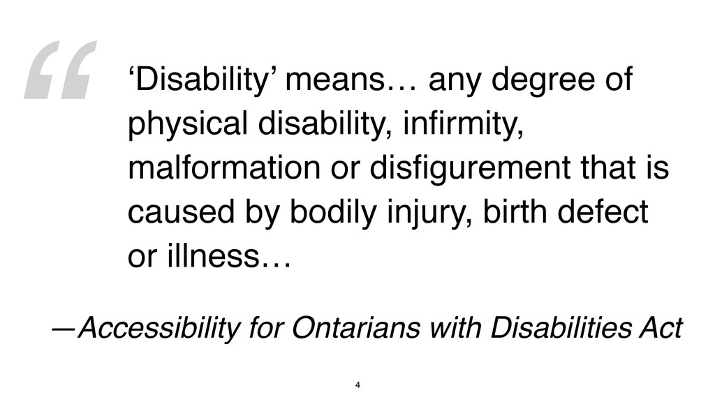""""""" 4 'Disability' means… any degree of physical ..."""