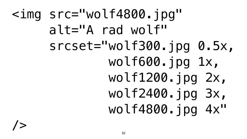 "52 <img src=""wolf4800.jpg"" alt=""A rad wolf"" src..."