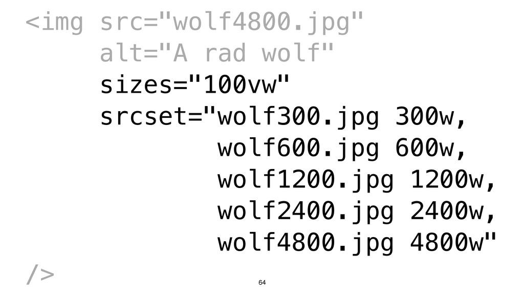 "64 <img src=""wolf4800.jpg"" alt=""A rad wolf"" siz..."