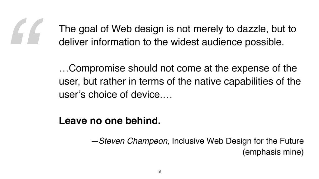 """"""" 8 The goal of Web design is not merely to daz..."""