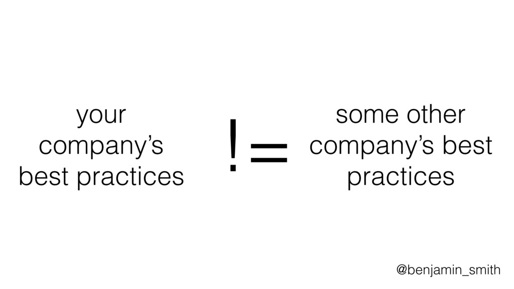 your company's best practices some other compan...