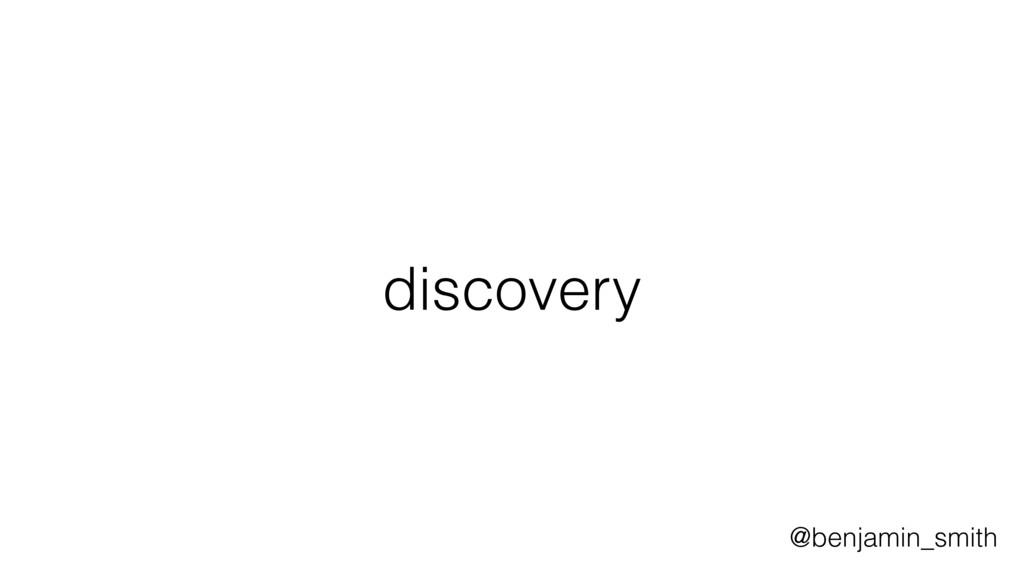 discovery @benjamin_smith