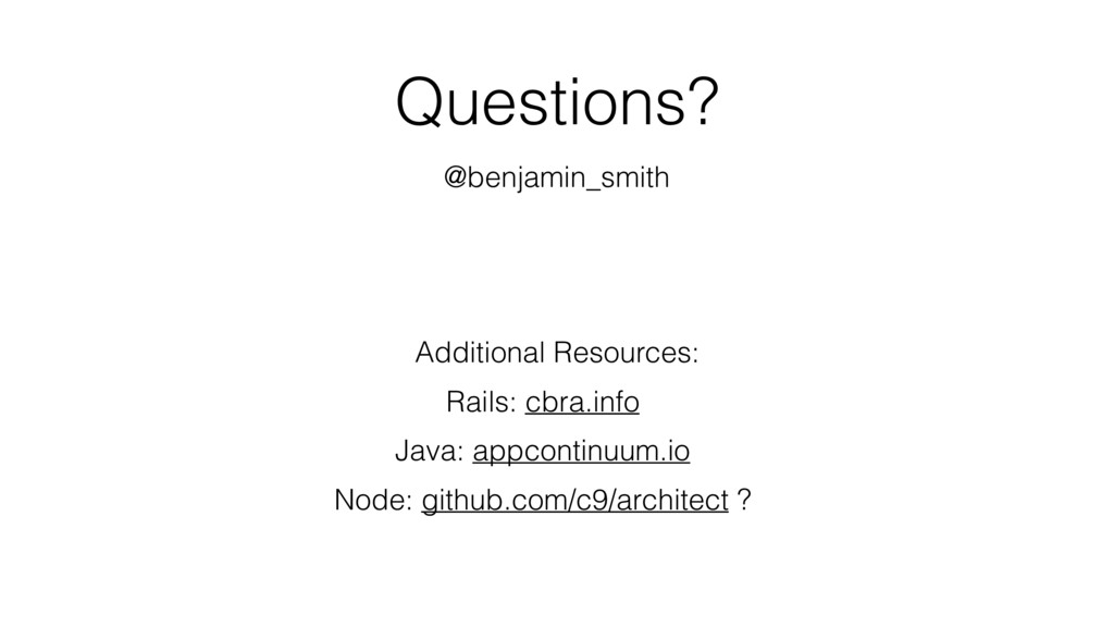 Questions? @benjamin_smith Additional Resources...