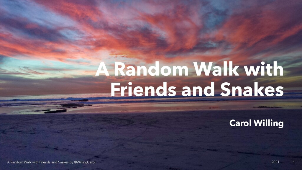 A Random Walk with Friends and Snakes Carol Wil...