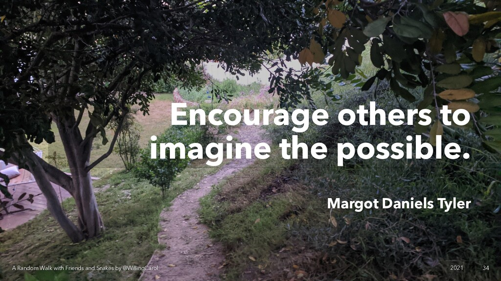 Encourage others to imagine the possible. Margo...