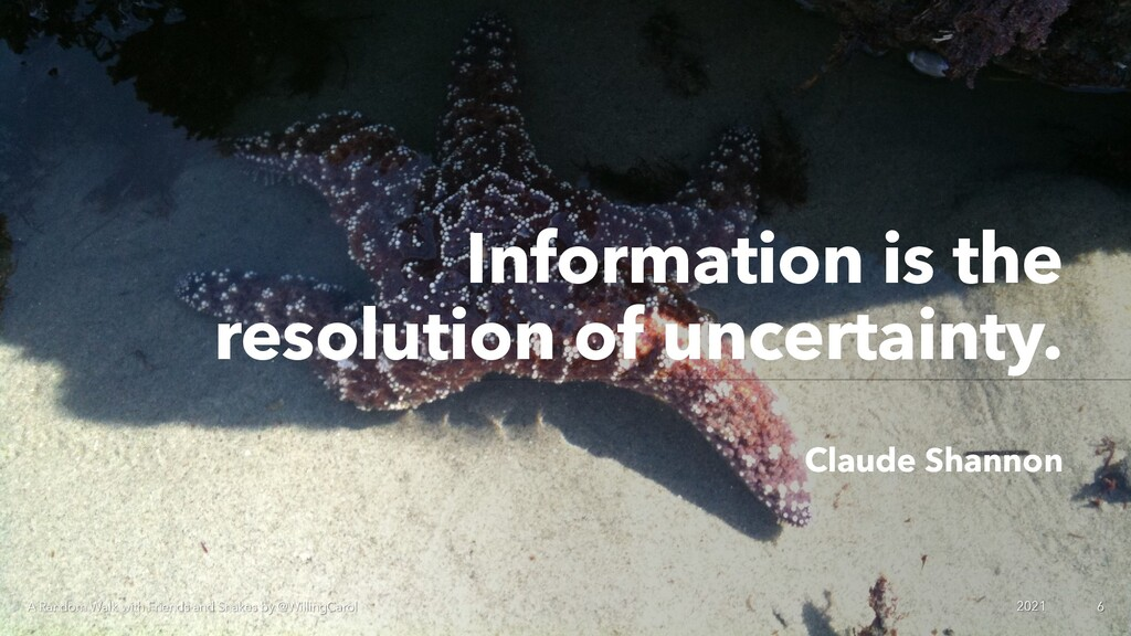 Information is the resolution of uncertainty. C...