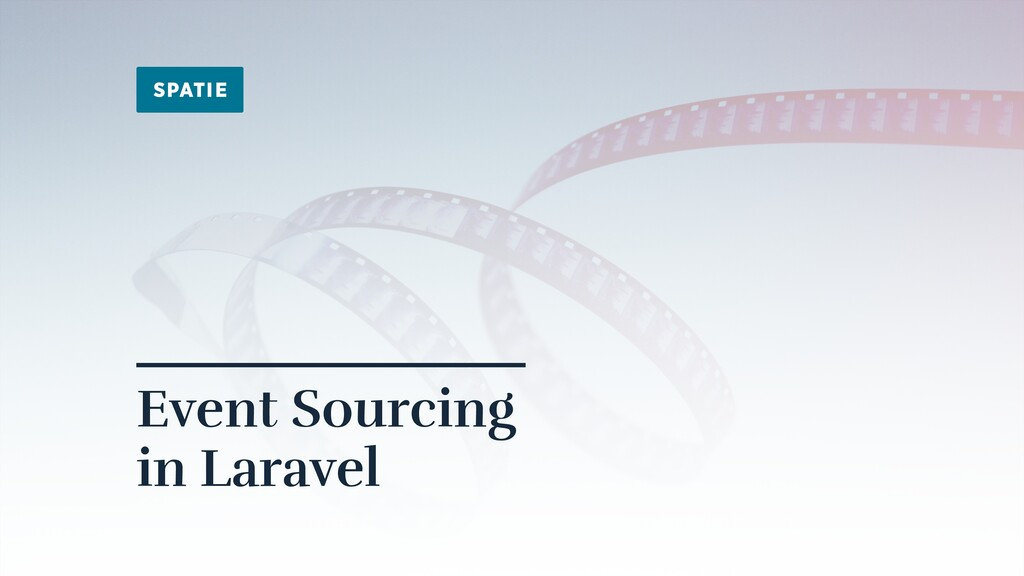 Event Sourcing  in Laravel