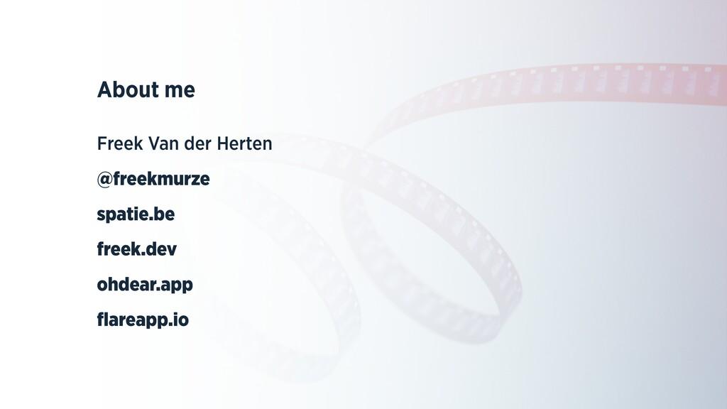 About me   Freek Van der Herten   @freekmurze  ...