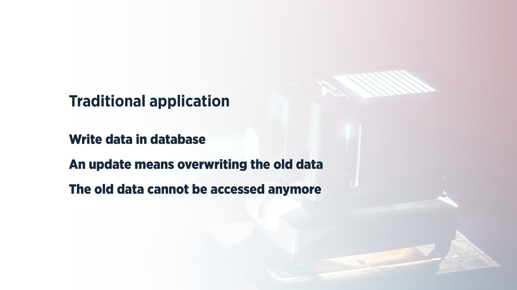 Traditional application   Write data in databas...