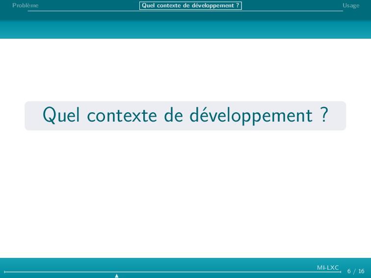 Problème Quel contexte de développement ? Usage...