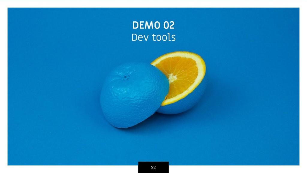 DEMO 02 Dev tools 22