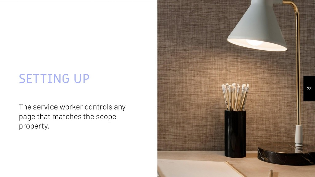 SETTING UP The service worker controls any page...
