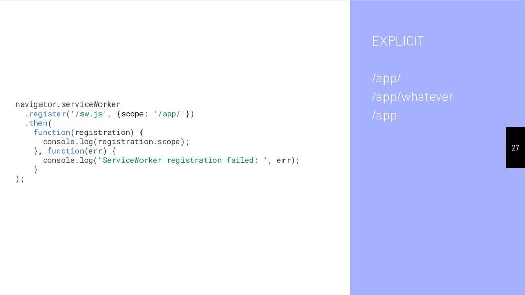 EXPLICIT /app/ /app/whatever /app 27 navigator....