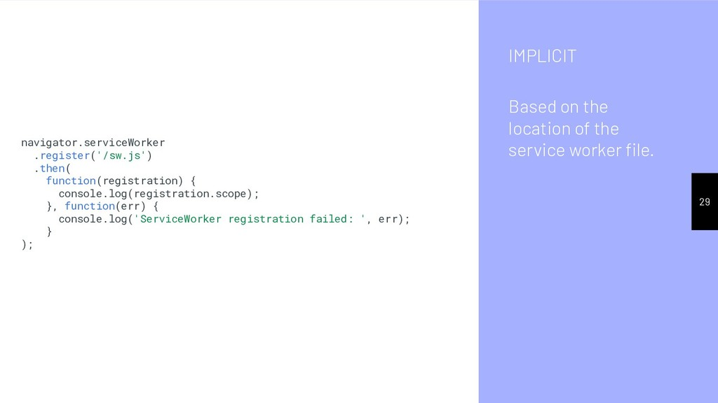 IMPLICIT Based on the location of the service w...
