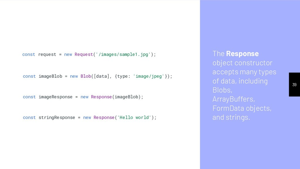 The Response object constructor accepts many ty...