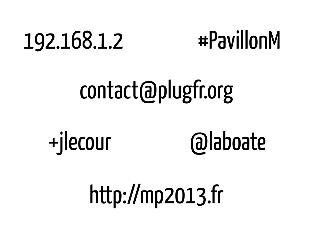 @laboate #PavillonM contact@plugfr.org 192.168....