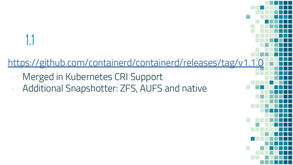 1.1 https://github.com/containerd/containerd/re...