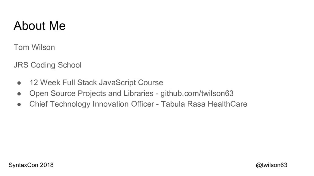 About Me Tom Wilson JRS Coding School ● 12 Week...