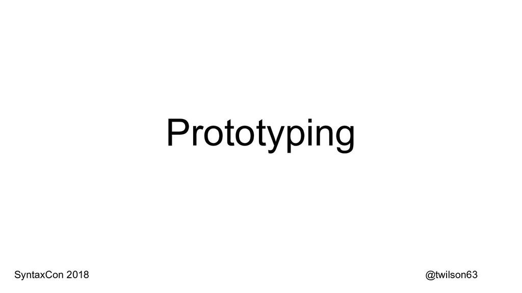 Prototyping @twilson63 SyntaxCon 2018