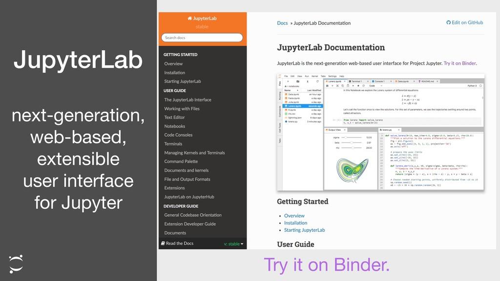 JupyterLab Try it on Binder. next-generation,  ...