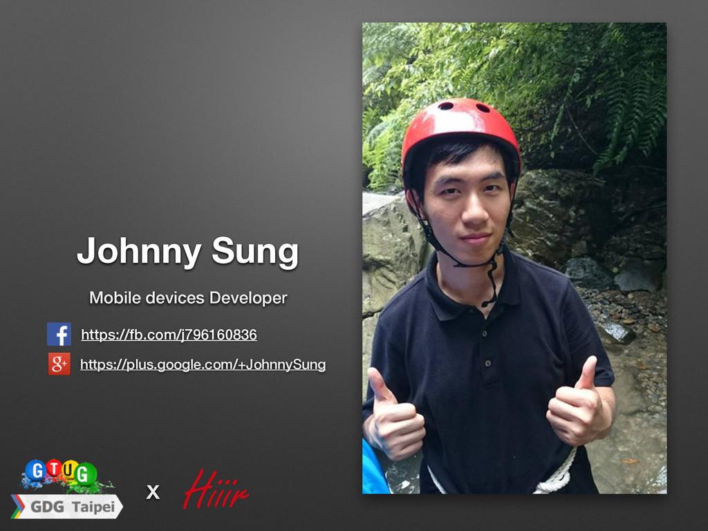 Johnny Sung https://fb.com/j796160836 x Mobile ...