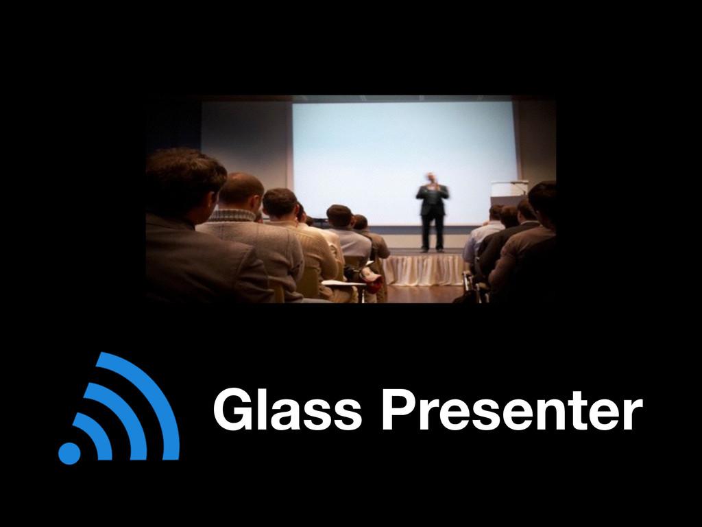 Glass Presenter
