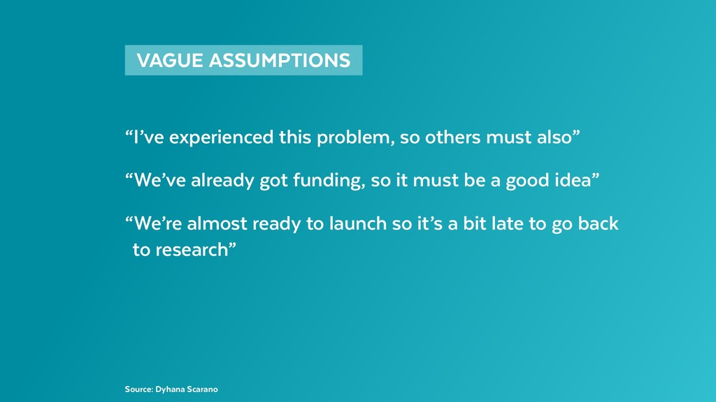 "VAGUE ASSUMPTIONS  ""I've experienced this pro..."