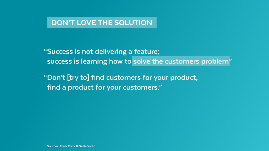 "DON'T LOVE THE SOLUTION  ""Success is not deli..."
