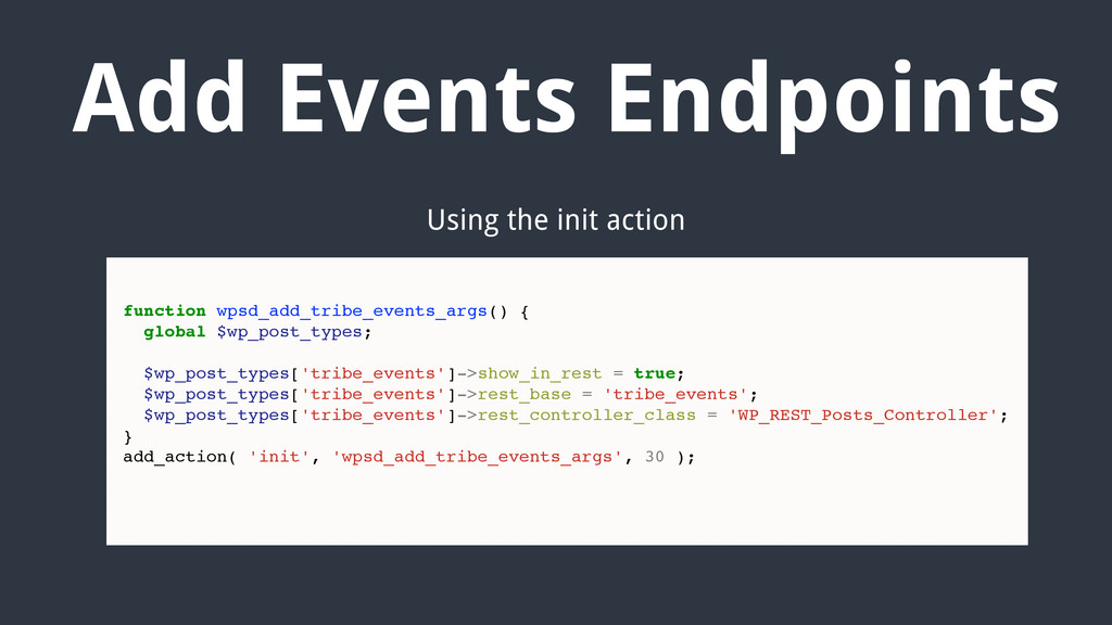 Add Events Endpoints Using the init action func...