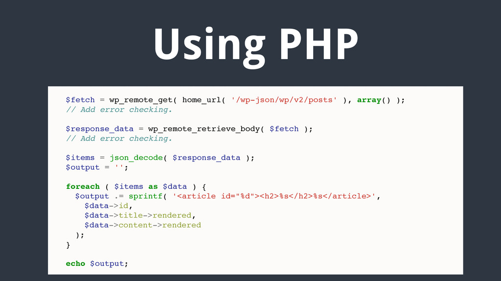 Using PHP $fetch = wp_remote_get( home_url( '/w...
